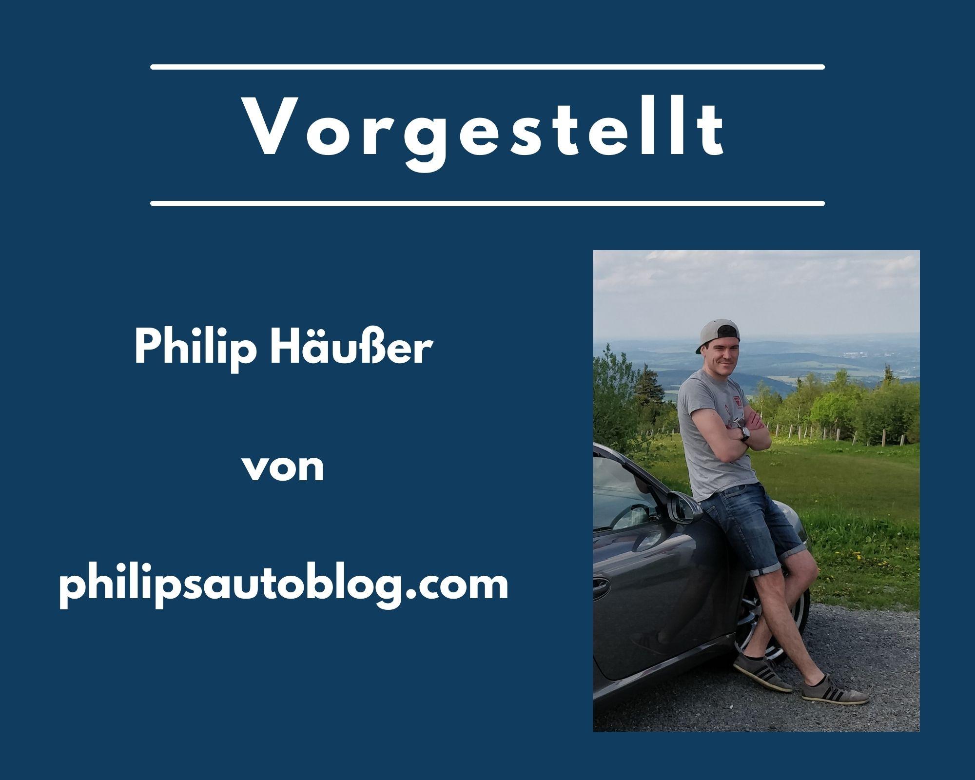 Vorgestellt: Interview mit Philip Häußer von philipsautoblog.com